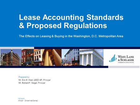 MEMBER Oncor International Lease Accounting Standards & Proposed Regulations The Effects on Leasing & Buying in the Washington, D.C. Metropolitan Area.
