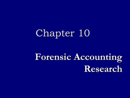 Forensic Accounting Research Chapter 10. Types of value added services Risk assessment of fraud and illegal acts Risk assessment of fraud and illegal.
