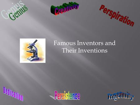 Famous Inventors and Their Inventions.  You are representing a famous inventor at the World Science Fair in Poplar Bluff, Missouri. The Committee of.