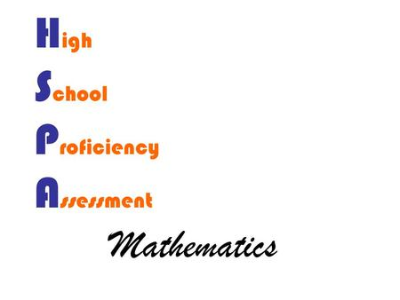 H igh S chool P roficiency A ssessment Mathematics.