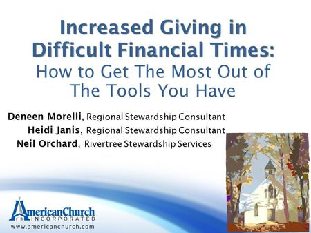 Increased Giving in Difficult Financial Times: Increased Giving in Difficult Financial Times: How to Get The Most Out of The Tools You Have Deneen Morelli,