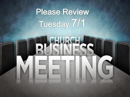 Tuesday 7/1/14 Church Meeting Agenda 1.Review a working church model that was blessed by God. (1 st Century Church) 2. Give a report on the health of.