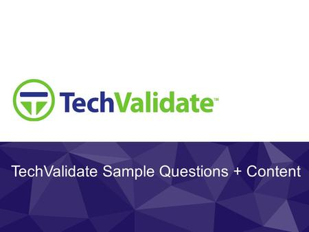 TechValidate Sample Questions + Content