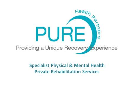 Specialist Physical & Mental Health Private Rehabilitation Services.