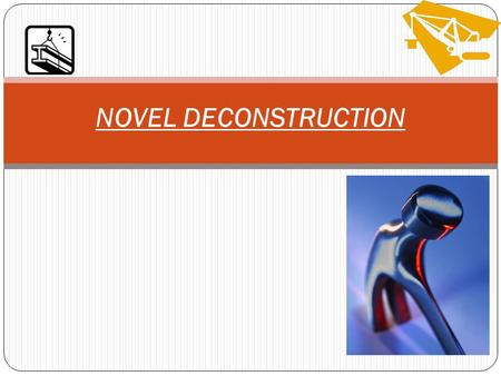 NOVEL DECONSTRUCTION. Deconstructions and writing prompts will be checked every Tuesday.