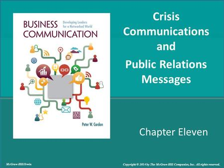 Chapter Eleven Crisis Communications and Public Relations Messages McGraw-Hill/Irwin Copyright © 2014 by The McGraw-Hill Companies, Inc. All rights reserved.