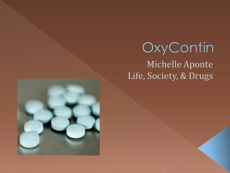  OxyContin is a drug that contains oxycodone hydrochloride.  It is prescribed to treat people who have chronic pain.  OxyContin is a Schedule II controlled.