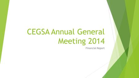 CEGSA Annual General Meeting 2014 Financial Report.