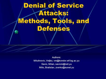 Denial of Service Attacks: Methods, Tools, and Defenses Authors: Milutinovic, Veljko, Savic, Milan, Milic, Bratislav,