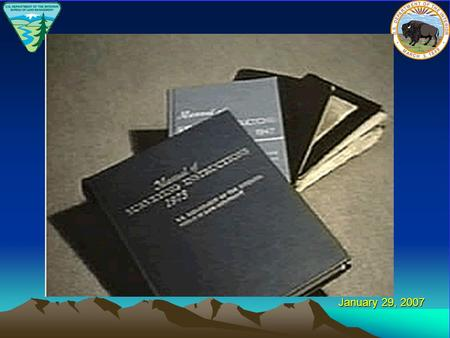 January 29, 2007. The Next Edition of the Manual of Surveying Instructions and the Modern Cadastre Presented by: Lance Bishop, BLM Chief Cadastral Surveyor.