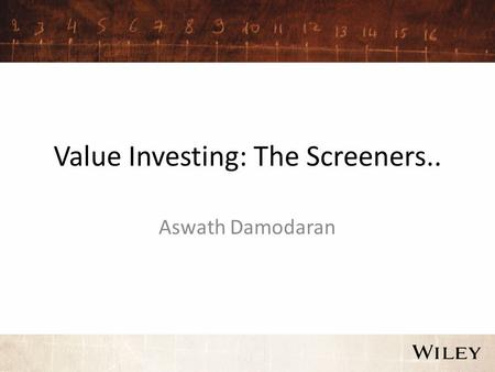 Value Investing: The Screeners.. Aswath Damodaran.
