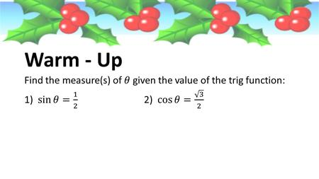 Warm - Up Find the measure(s) of