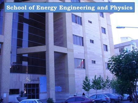 School of Energy Engineering and Physics. Professor Reza Amrollahi Biyouki Dean.