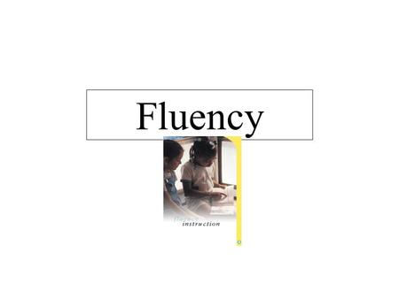 Fluency. Virginia Standards of Learning for Fluency 1.8 The student will read familiar stories, poems, and passages with fluency and expression. First.