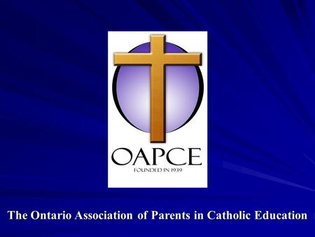 The Ontario Association of Parents in Catholic Education.