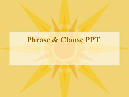 Phrase & Clause PPT.