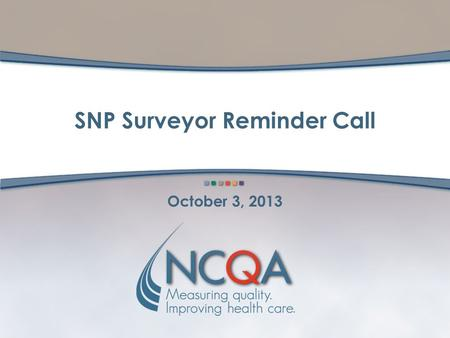 SNP Surveyor Reminder Call October 3, 2013. Review of Changes and Clarifications in the S&P Measures.