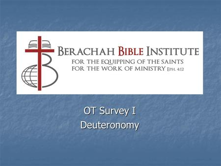 OT Survey I Deuteronomy. A Quote from Paul House By any standard of comparison Deuteronomy is one of the most important books in the canon. Its historical.