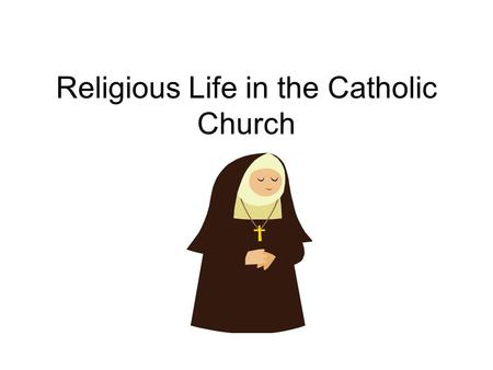 "Religious Life in the Catholic Church. There are 2 ways to live the religious lifestyle: 1-""ordained"" life for men, as priests and/or deacons and 2-""vowed"""