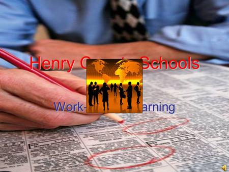 "Henry County Schools Work-Based Learning. ""Learning a Living"" through employer, student and teacher relationships."