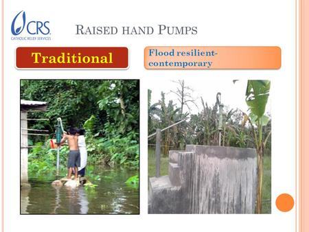 R AISED HAND P UMPS Traditional Flood resilient- contemporary.