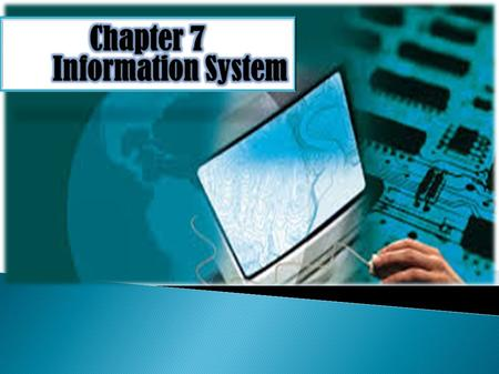 Chapter 7 Information System