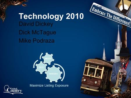 Technology 2010 David Dickey Dick McTague Mike Podraza websites SEO Mobile Maximize Listing Exposure.