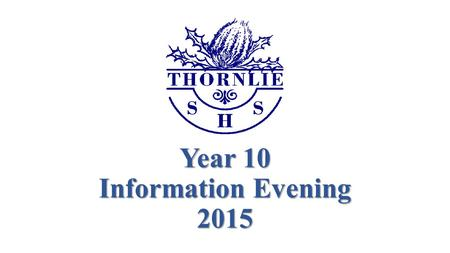 Year 10 Information Evening 2015. Welcome Welcome by Mr Paul Billing - Principal Presenting information this evening are: Mr David De Meo – Deputy Principal.