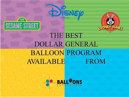 THE BEST DOLLAR GENERAL BALLOON PROGRAM AVAILABLE FROM.