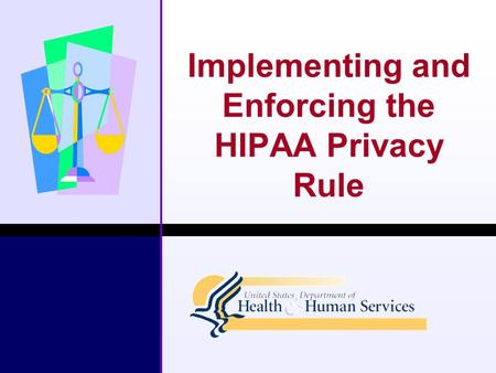 Implementing and Enforcing the HIPAA Privacy Rule.
