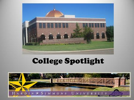 College Spotlight. Location: Abilene, TX Abilene is about 401 miles (6 hours) from Humble/Kingwood Abilene is the location of two other universities: