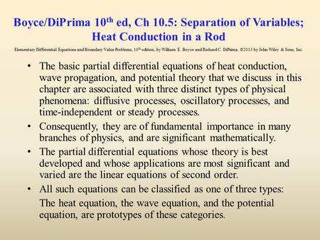 Boyce/DiPrima 10 th ed, Ch 10.5: Separation of Variables; Heat Conduction in a Rod Elementary Differential Equations and Boundary Value Problems, 10 th.