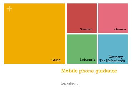 + Mobile phone guidance Lelystad 1 China GreeceSweden Indonesia Germany - The Netherlands.