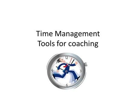 Time Management Tools for coaching