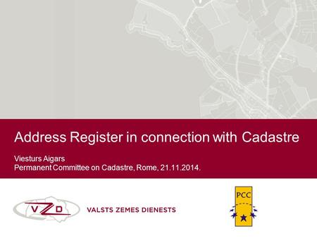 Address Register in connection with Cadastre Viesturs Aigars Permanent Committee on Cadastre, Rome, 21.11.2014.