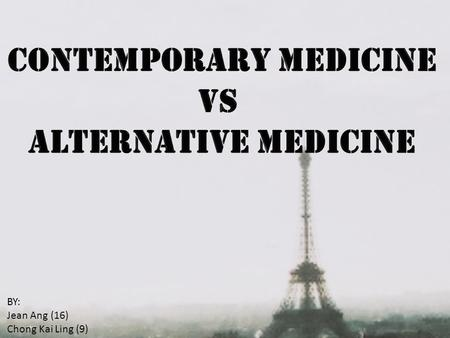 BY: Jean Ang (16) Chong Kai Ling (9). Research Question Western/ Contemporary medicine is more effective than traditional medicine. Do you agree?'