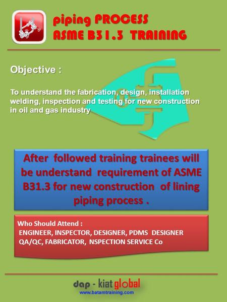 Objective : To understand the fabrication, design, installation welding, inspection and testing for new construction in oil and gas industry After followed.