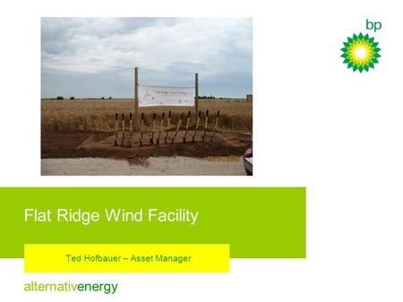 Alternativenergy Flat Ridge Wind Facility Ted Hofbauer – Asset Manager.