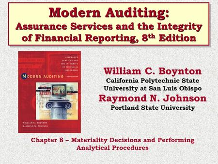 Modern Auditing: Assurance Services and the Integrity of Financial Reporting, 8 th Edition Modern Auditing: Assurance Services and the Integrity of Financial.