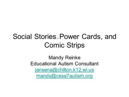 Social StoriesTM, Power Cards, and Comic Strips