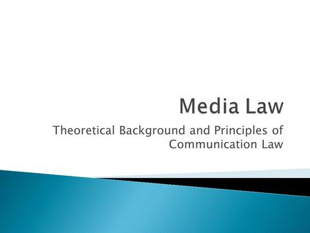 Theoretical Background and Principles of Communication Law