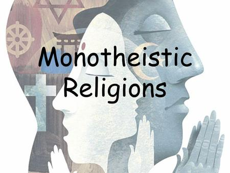 Monotheistic Religions. Judaism