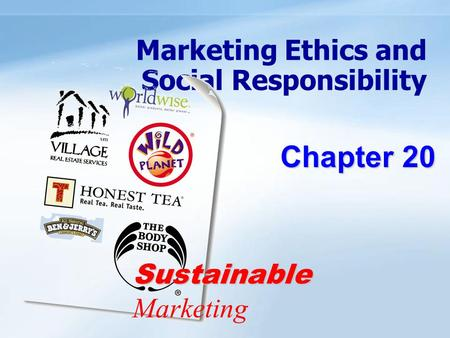Marketing Ethics and Social Responsibility Chapter 20 Sustainable Sustainable Marketing.