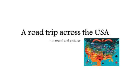 A road trip across the USA - in sound and pictures.