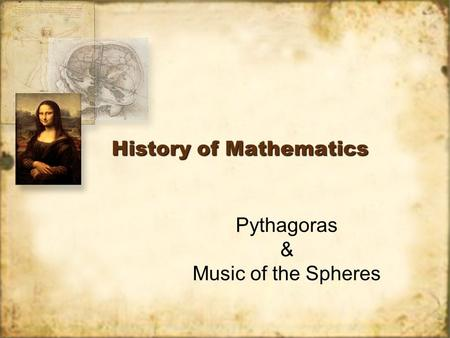 History of Mathematics Pythagoras & Music of the Spheres.