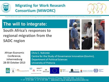 Migrating for Work Research Consortium 1 The will to integrate: South Africa's responses to regional migration from the SADC region Project funded by the.