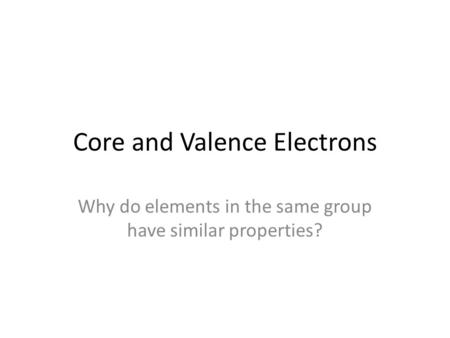 Core and Valence Electrons