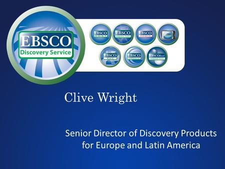 Clive Wright Senior Director of Discovery Products for Europe and Latin America.