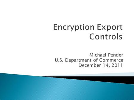 Michael Pender U.S. Department of Commerce December 14, 2011.