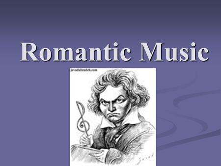 Romantic Music. How do you know which music is from the romantic period??